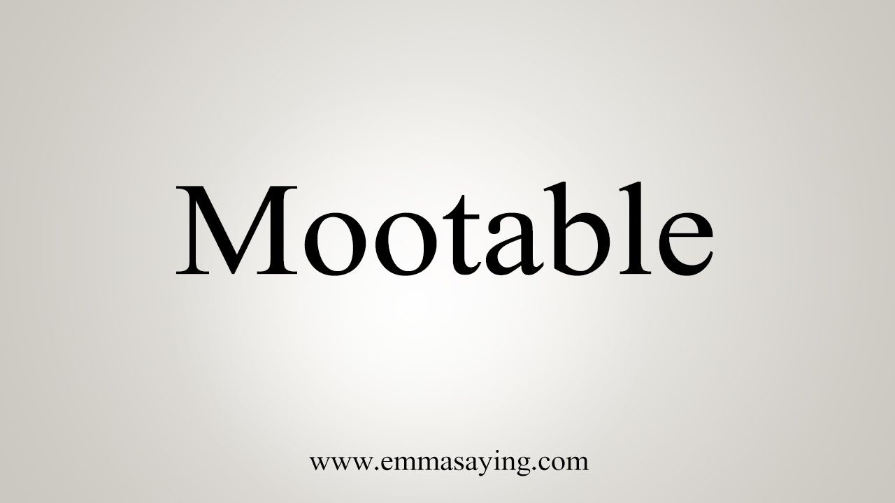 How To Pronounce Mootable