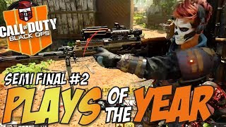 Black Ops 4 - PLAYS OF THE YEAR Semi Final #2