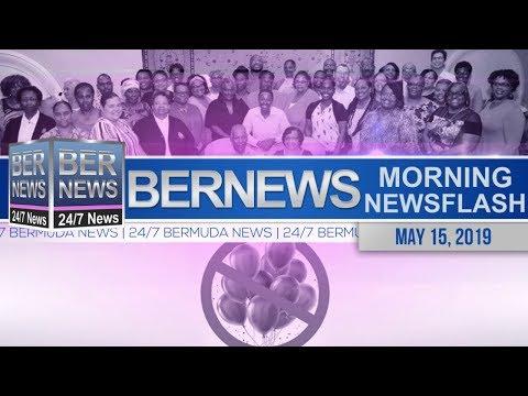 Bernews Newsflash For Wednesday, May 15, 2019