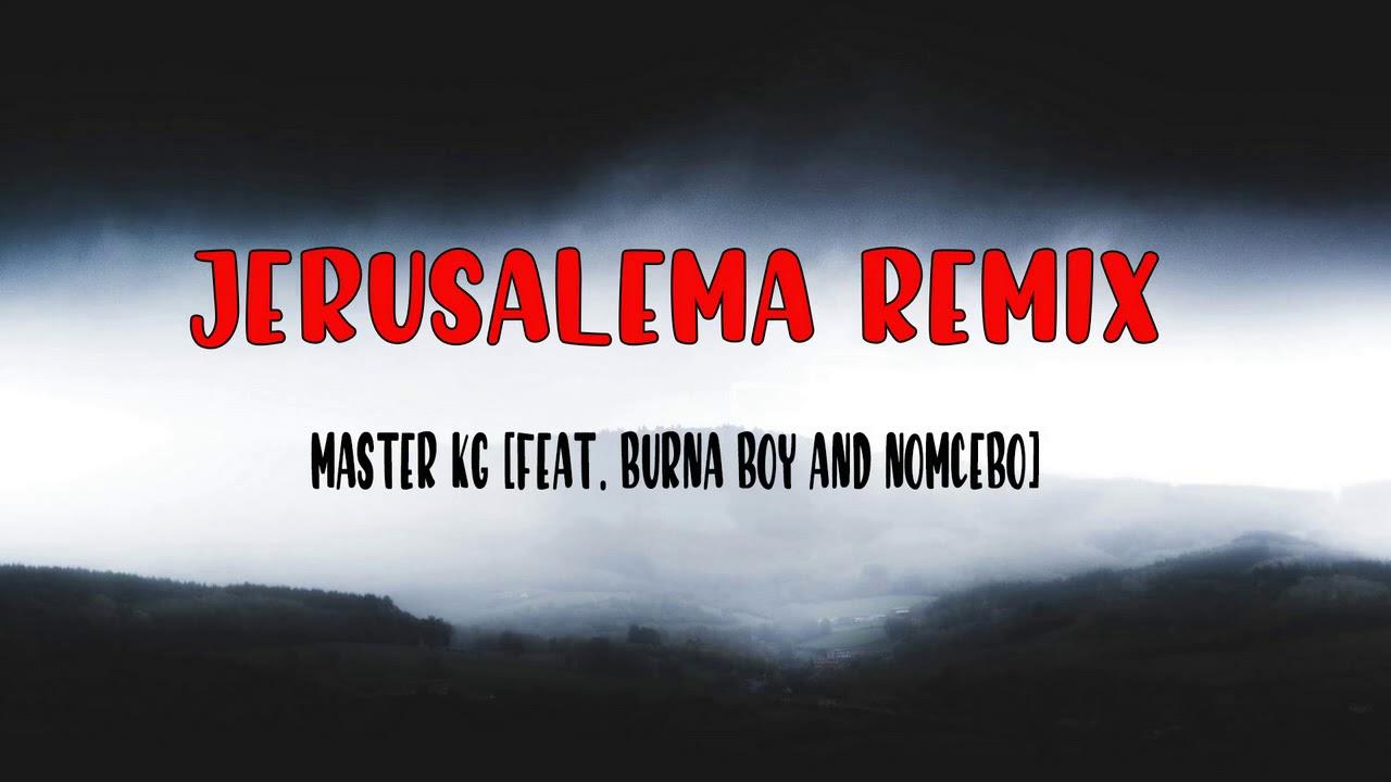 MASTET KG FEAT BURNA BOY AND NOMCEBO - JERUSALEMA REMIX ( 1 HORA / 1 HOUR )
