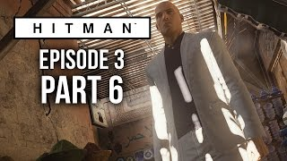 Hitman 2016 Walkthrough Part 6 - Marrakesh (EPISODE 3) NEW