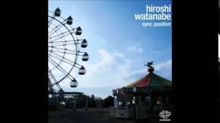 Hiroshi Watanabe - Sync Positive (2010) [Full Album]