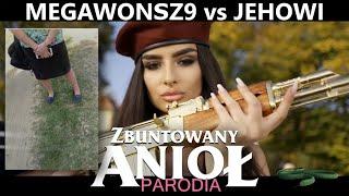 ♪ MEGAWONSZ9 vs JEHOWI - Zbuntowany Anioł REMIX/PARODIA