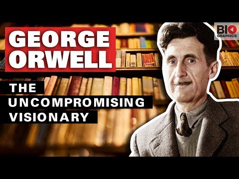 George Orwell: The Uncompromising Visionary