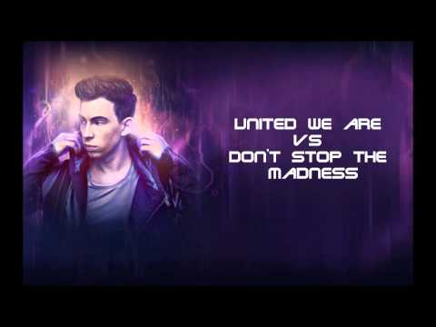 United We Are Vs Don't Stop The Madness