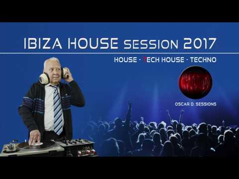Ibiza House Session 2017 (House - Tech House - Techno)
