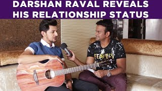 Darshan Raval Reveals his Relationship Status