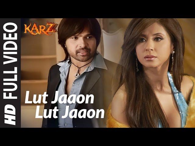 Lut Jaaon Lut Jaaon Full Song   Karzzzz   Himeash Reshammiya