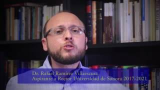 Rafael Ramírez Villaescusa. Aspirante a Rector de la UniSon. Spot Docentes