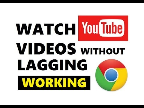How To Watch YouTube Videos Without Lagging On Google Chrome 2019 | Working  Steps