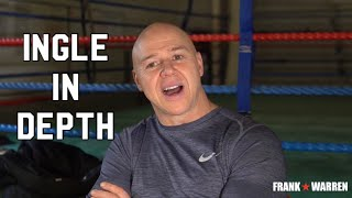 INGLE IN DEPTH | DOMINIC INGLE ON BILLY JOE SAUNDERS, LIAM WILLIAMS, WILLY HUTCHINSON & MORE!
