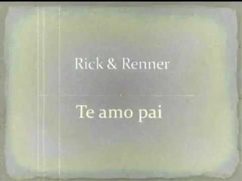 Rick e Renner - Te amo pai
