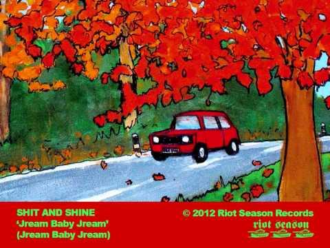 SHIT AND SHINE 'Jream Baby Jream' (Jream Baby Jream) 2012