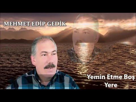 Mehmet Edip Gedik  Yemin Etme Boş yere   Audıo