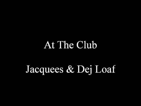 At The Club - Jacquees & Dej Loaf