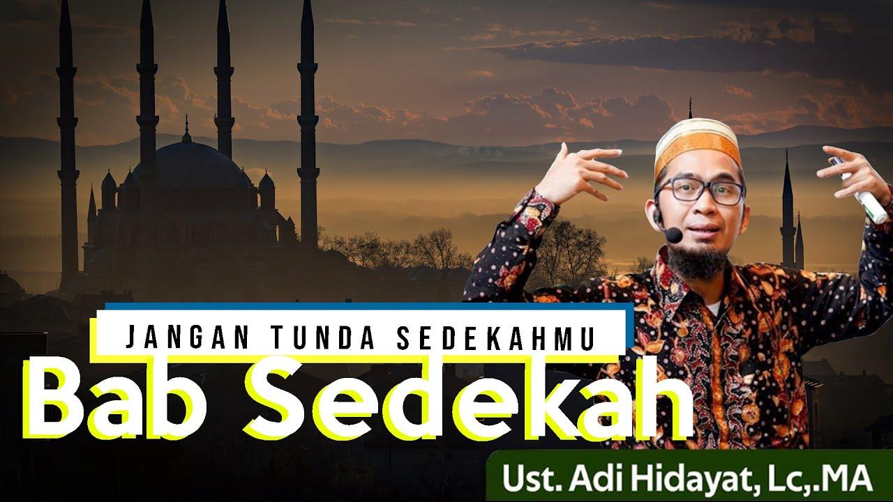 Jangan Menunda Sedekah Di Bulan Sya'ban    Ustadz Adi Hidayat Lc MA