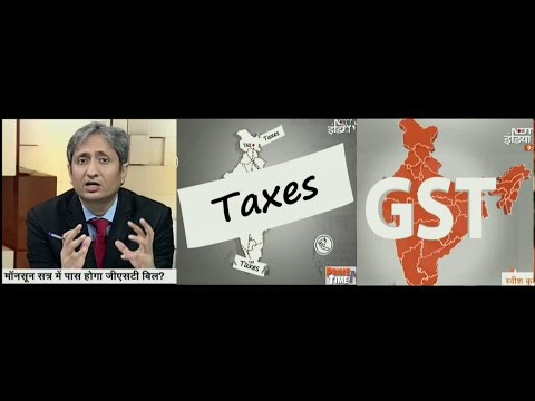 NDTV Ravish Kumar Prime Time,will the goods and services tax (GST) work in India?