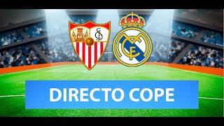 SEVILLA vs REAL MADRID EN VIVO | Radio Cadena Cope (Oficial)
