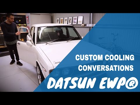 Custom Cooling Conversations - Classic Datsun 1600/510 And Davies Craig EWP® Review