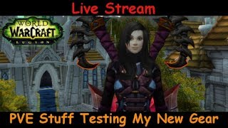 PVE Stuff and Testing my new gear - fury warrior - world of warcraft - live stream pve gameplay