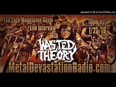 Wasted Theory - Interview 2019 - The-Zach Moonshine Show