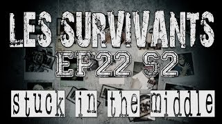 Les Survivants - Saison 2 - Episode 22 - Stuck in the middle