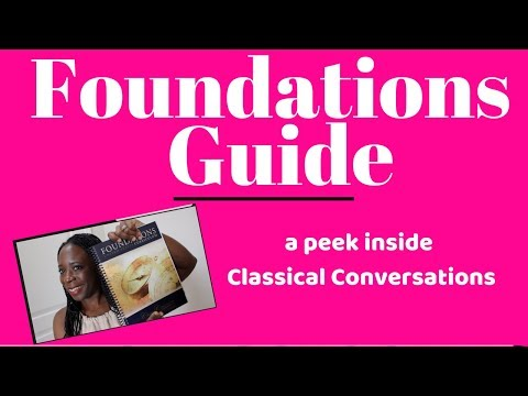 Peek Into the CLASSICAL CONVERSATIONS FOUNDATIONS GUIDE 201819