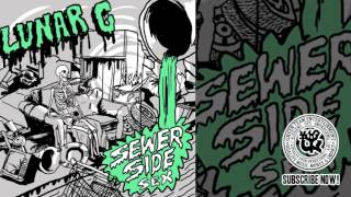 LUNAR C - STOMPING GROUND (YONABOUT?!) [SEWER SIDE SEX]