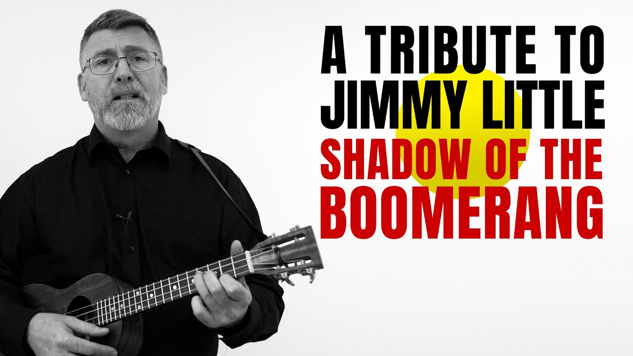 Jimmy Little Tribute // Shadow Of The Boomerang by Stuart Eadie