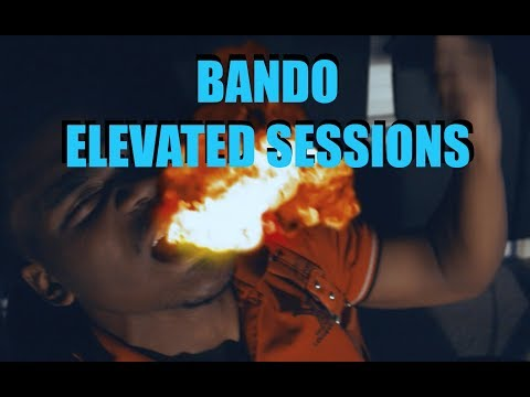 Bando - Elevated Sessions (Official Video)