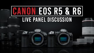 Canon EOS R5, R6 and RF Lenses Live Panel Discussion