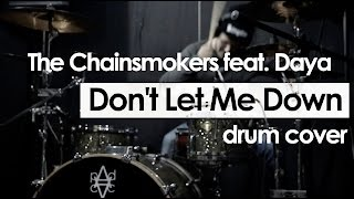 The Chainsmokers Feat. Daya – Don't Let Me Down (DRUM COVER)