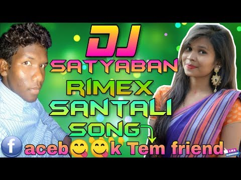 New Santali Dj Song Facebook Tem Friend Mix By Dj Satyaban Rimex