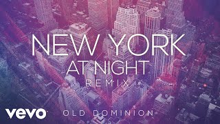 Old Dominion - New York at Night (Remix [Audio])