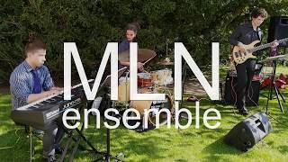 MLN Ensemble - contemporary jazz/RnB showreel