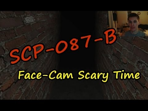SCP-087-B: Come At Me Bro! Face-Cam Scary Time
