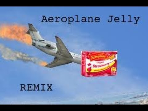 Aeroplane Jelly Remix