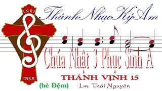 Chúa Nhật 3 Phục Sinh A TV.15 Lm.Thái Nguyên (bè Đệm) Thánh Nhạc Ký Âm  TnkaAPS3tnD