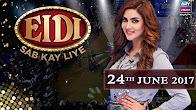 Eidi Sab Kay Liye - 24th June 2017 - ARY Zindagi Show
