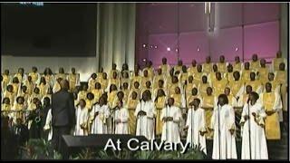 """""""At Calvary"""" FBCG Combined Choir (Beautiful)"""