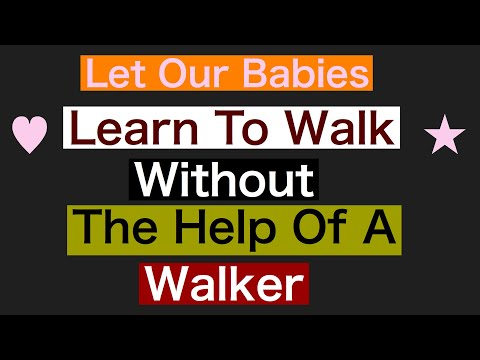 Baby Walkers And Babies Developing Muscles