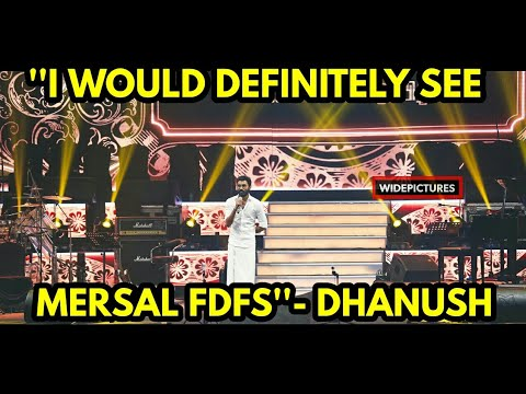 ''i-would-definitely-see-mersal-fdfs'',-dhanush