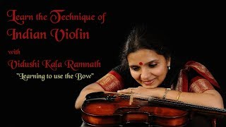"""Learn the Technique of Indian Violin - 4th Lesson """"Learning to use the Bow"""""""