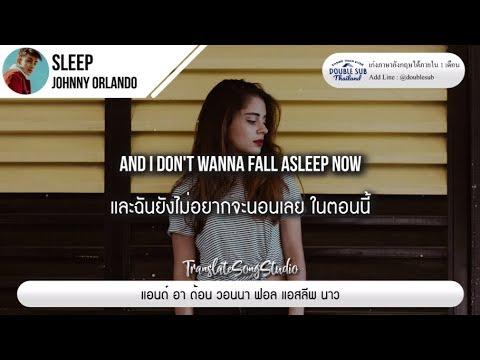 แปลเพลง Sleep - Johnny Orlando