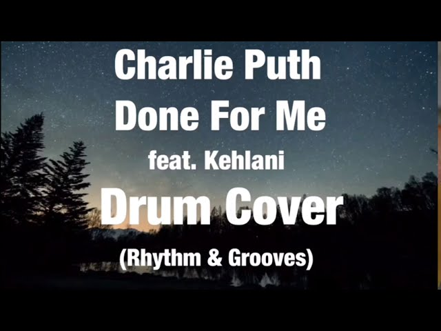Charlie Puth - Done For Me Drum Cover