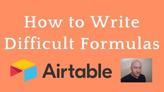 How to Write Difficult Formulas in Airtable