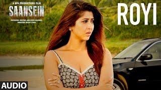 ROYI Full Audio Song | SAANSEIN | Rajneesh Duggal, Sonarika Bhadoria