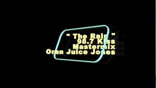 "The Rain Oran ""Juice"" Jones 98.7 Kiss Mastermix"