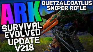 "Ark update v218 ""Quetzalcoatlus, Sniper Rifle, Tranquilizer Darts"" Ark Survival Evolved"