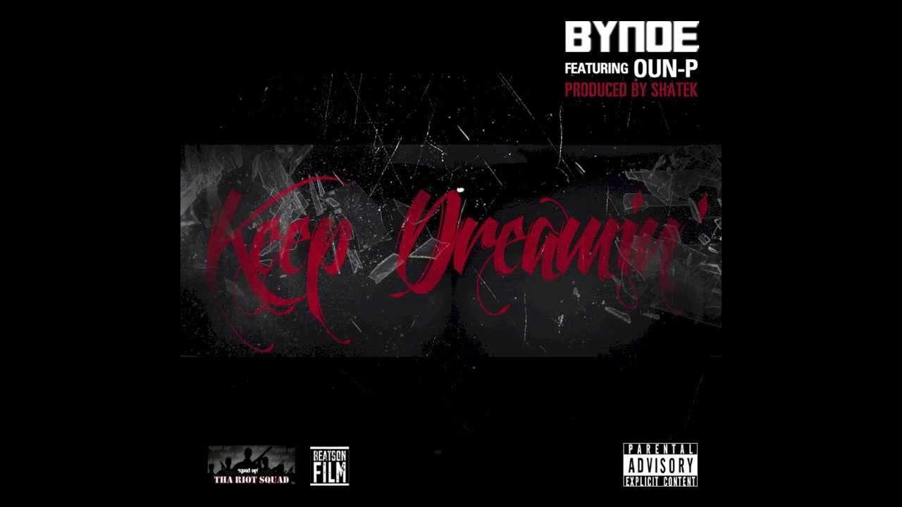 Bynoe feat. Oun-P - Keep Dreamin'  (Prod. By SHATEK)